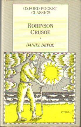 The Life and Adventures of Robinson Crusoe: Defoe, Daniel
