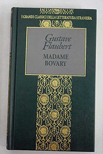Madame Bovary : Life in a Country: Flaubert, Gustave -