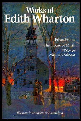 Works of Edith Wharton; Ethan Frome; The: Wharton, Edith