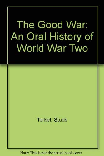 9780517629826: The Good War: An Oral History of World War Two