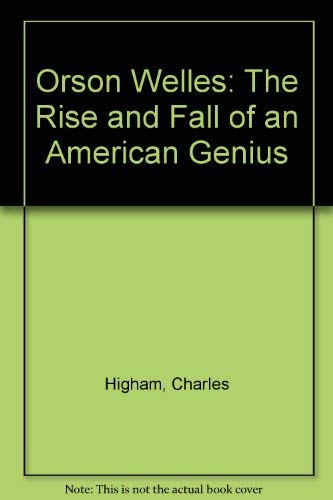 9780517631041: Orson Welles: The Rise and Fall of an American Genius
