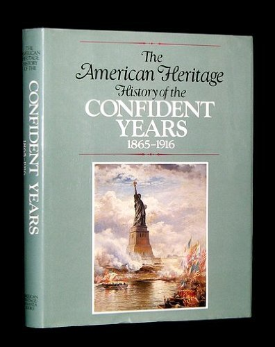 American Heritage History Of The Confident Years: Ralph Andrist