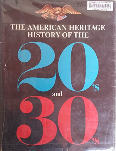 American Heritage History Of The 1920s & 1930s: American Heritage