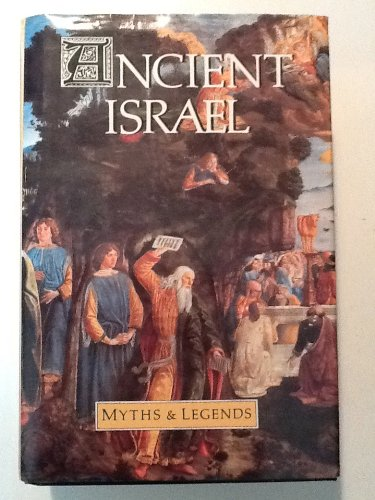 Ancient Israel Myths and Legends: 3 volumes in 1