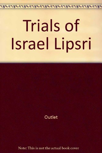 The Trials of Israel Lipsri: Rh Value Publishing