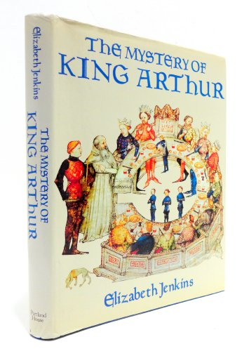 Mystery Of King Arthur (0517635313) by Elizabeth Jenkins
