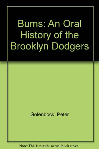 9780517635360: Bums Oral History of the Brooklyn Dodgers