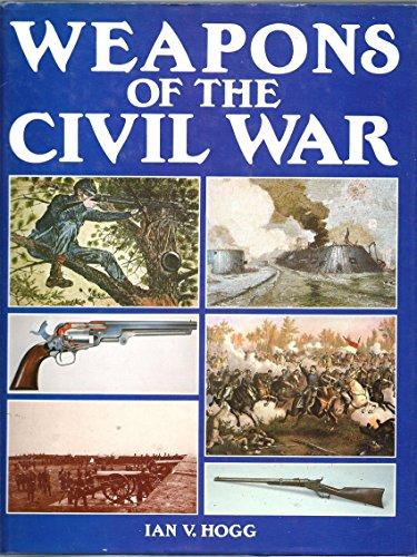 Weapons Of The Civil War.: Hogg, Ian V.