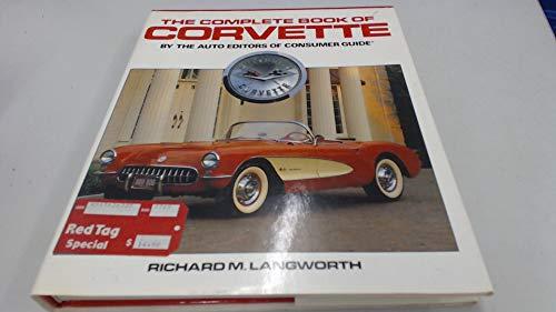The Complete Book of Corvette: Consumer Guide Auto