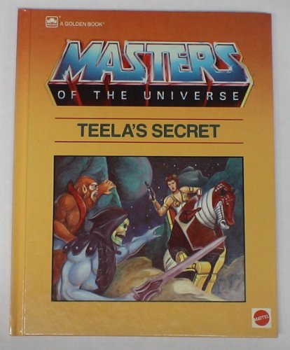 Teela's Secret (Masters of the Universe): Bryce Knorr, James Holloway, Harry J. Quinn