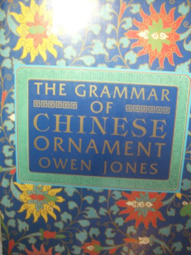 The Grammar of Chinese Ornament: Selected From Objects in the South Kensington Museum and Other ...