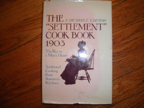 "The ""Settlement"" Cook Book 1903 (The Way: Editor-Mrs. Simon Kander;"
