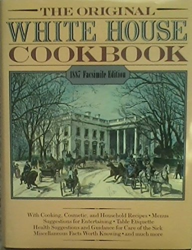 The White House Cook Book; A Comprehensive: Ziemann, Hugo; Gillette,