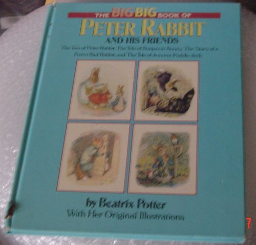 THE BIG BIG BOOK OF PETER RABBIT AND HIS FRIENDS