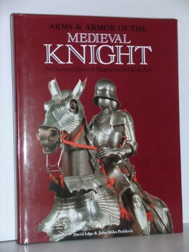 Arms and Armor of the Medieval Knight