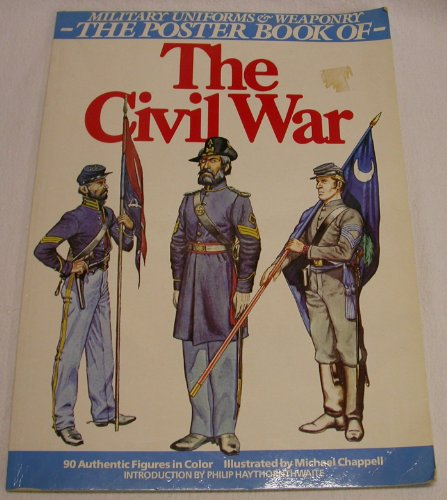 9780517644713: The Civil War The Posterbook of Military Uniforms & Weaponry