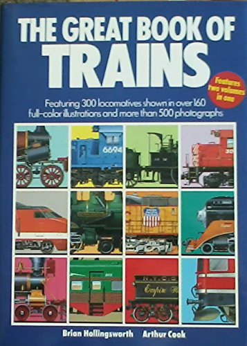 GREAT BOOK OF TRAINS: Featuring 300 Locomotives Shown in Over 160 Full-Color Illustrations and Mo...