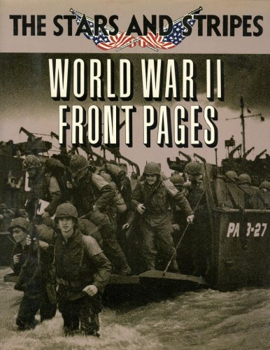 The Stars and Stripes: World War II Front Pages: Stars and Stripes