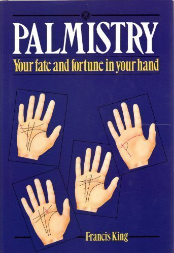 Palmistry : Your Fate and Fortune: King, F.