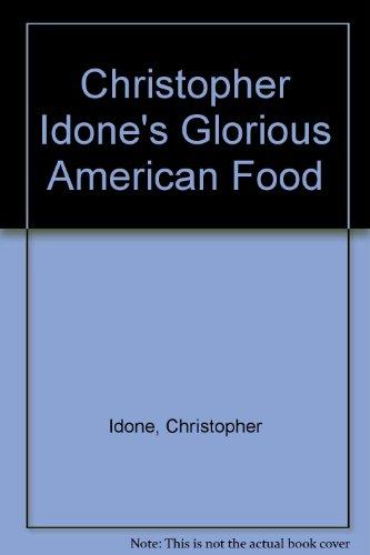 9780517648896: Christopher Idones Glorious American Food