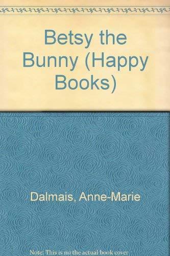 9780517653081: Betsy The Bunny: Happy Books