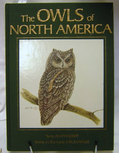 The Owls of North America (North of: Allan W. Eckert,