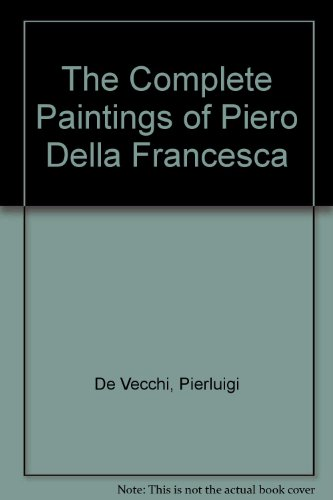 9780517654514: The Complete Paintings of Piero Della Francesca