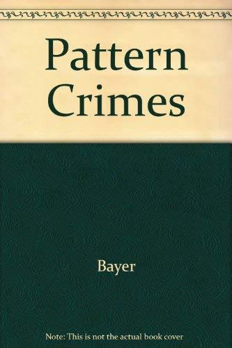 Pattern Crimes: William Bayer