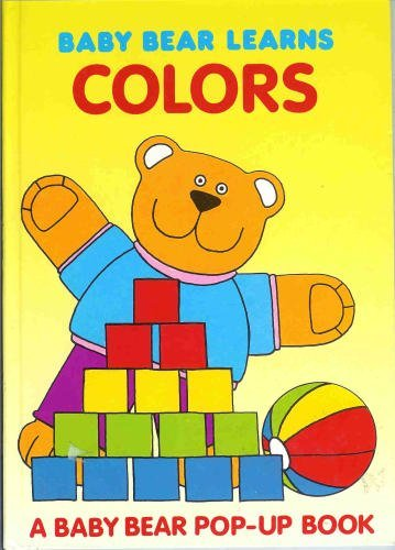 Baby Bear Learns Colors (Baby Bear Pop-Ups) (0517655098) by Snow, Alan