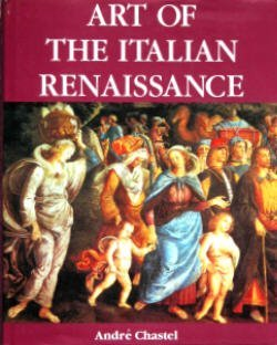 Art Of The Italian Renaissance (0517656868) by Andre Chastel