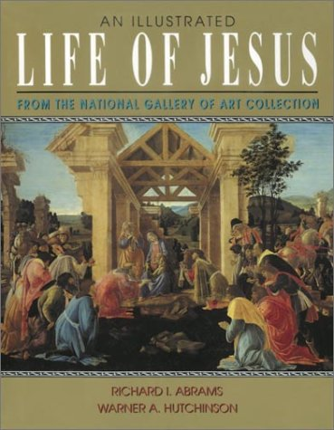 An Illustrated Life of Jesus: Hutchinson, Warner A.; Abrams, Richard I.
