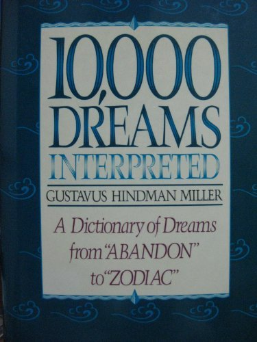 10,000 Dreams Interpreted: A Dictionary of Dreams from