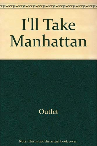 9780517659489: I'll Take Manhattan