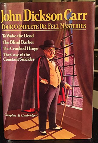 9780517659564: Four Complete Dr. Fell Mysteries: To Wake the Dead / The Blind Barber / The Crooked Hinge / The Case of the Constant Suicides