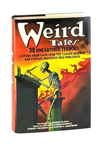 Weird Tales: 32 Unearther Terrors: Bloch, Robert, intro; edited by Stefan R. Dziemianowicz, Robert ...