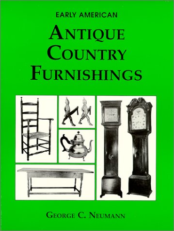 9780517661833: Early American Antique Country Furnishings: Northeastern America, 1650-1800