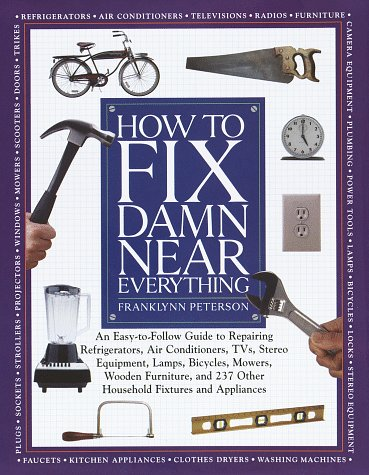 How to Fix Damn Near Everything (0517662000) by Peterson, Franklynn