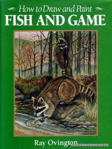 9780517662014: How To Draw and Paint Fish and Game