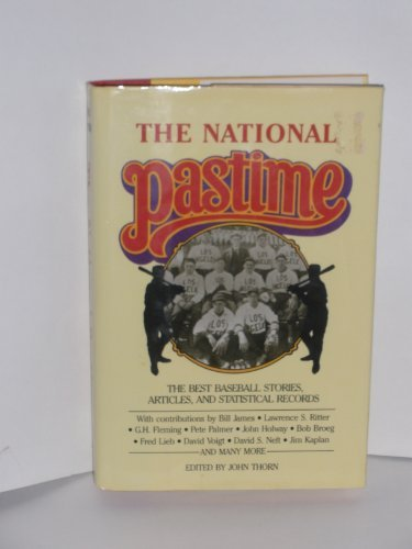The National Pastime The Best Baseball Stories, Articles, and Statistical Records