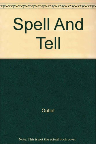 Spell and Tell: An activity learning book: Dick Dudley
