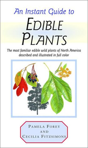 An Instant Guide to Edible Plants (Instant: Forey, Pamela, Fitzsimons,