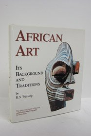 African Art: Its Background & Traditions Rene Wassing and Hans Hinz