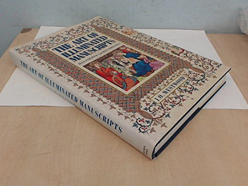 THE ART OF ILLUMINATED MANUSCRIPTS Illustrated Sacred Writings Being a Series of Illustrations of...