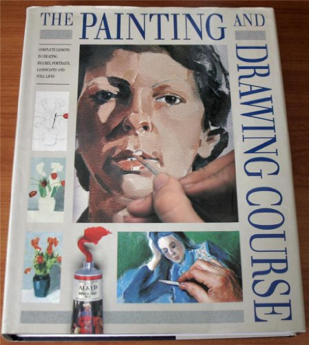 The Painting and Drawing Course.: Harrison, Hazel, Sheila Buff, Robert Stewart, Judith Simons ...