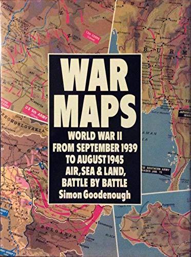 9780517664704: War Maps: World War II from September 1939 to August 1945: Air, Sea & Land, Battle by Battle