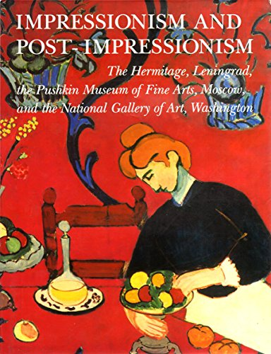 9780517665626: Impressionism and Post-Impressionism: The Hermitage, Leningrad, the Pushkin Museum of Fine Arts, Moscow, and the National Gallery of Art, Washington