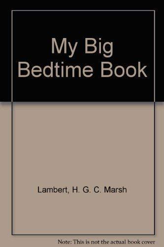 My Big Bedtime Book: Lambert, H.G.C. Marsh