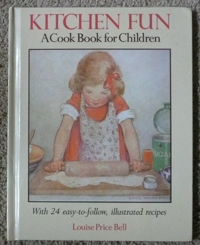 Kitchen Fun: A Cookbook for Children: Bell, Louise Price