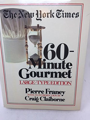 New York Times 60-Minute Gourmet (Large print) (0517669889) by Pierre Franey