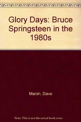 9780517673386: Glory Days: Bruce Springsteen in the 1980s